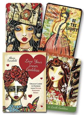 Love Your Inner Goddess Cards: An Oracle to Express Your Divine Feminine Spirit LOVE YOUR INNER GODDESS CARDS [ Alana Fairchild ]