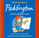 Paddington at the rainbow's end [洋書]