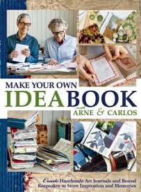 Make Your Own Ideabook with Arne & Carlos: Create Handmade Art Journals and Bound Keepsakes to Store MAKE YOUR OWN IDEABOOK W/ARNE [ Arne Nerjordet ]