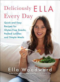 Deliciously Ella Every Day, 2: Quick and Easy Recipes for Gluten-Free Snacks, Packed Lunches, and Si DELICIOUSLY ELLA EVERY DAY 2 (Deliciously Ella) [ Ella Woodward ]