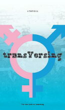 Transversing: Stories by Today's Trans Youth