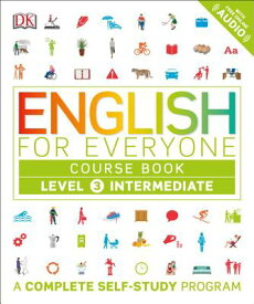 English for Everyone: Level 3: Intermediate, Course Book: A Complete Self-Study Program ENGLISH FOR EVERYONE LEVEL 3 I (English for Everyone) [ DK ]