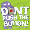 DON'T PUSH THE BUTTON!(BB) [ BILL COTTER ]