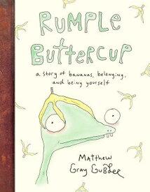 Rumple Buttercup: A Story of Bananas, Belonging, and Being Yourself RUMPLE BUTTERCUP A STORY OF BA [ Matthew Gray Gubler ]