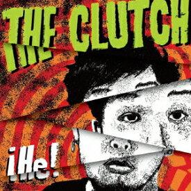He [ THE CLUTCH ]