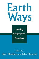 Earth Ways: Framing Geographical Meanings