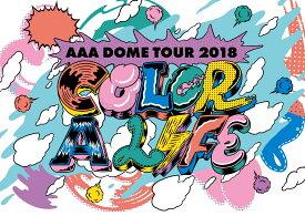 AAA DOME TOUR 2018 COLOR A LIFE(スマプラ対応) [ AAA ]