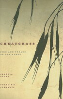Cheatgrass: Fire and Forage on the Range