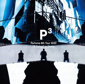 "Perfume 8th Tour 2020""P Cubed""in Dome [ Perfume ]"