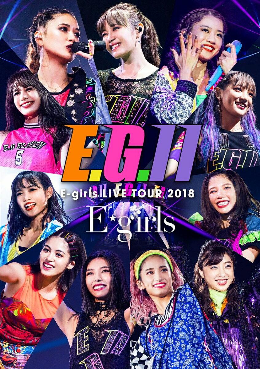 E-girls LIVE TOUR 2018 〜E.G. 11〜(初回生産限定)【Blu-ray】 [ E-girls ]