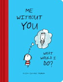 Me Without You, What Would I Do?: A Fill-In Love Journal