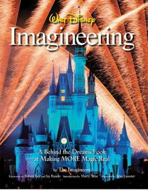 Walt Disney Imagineering: A Behind the Dreams Look at Making MORE Magic Real WALT DISNEY IMAGINEERING [ The Imagineers ]