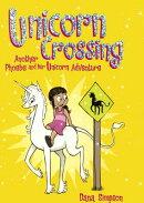 Unicorn Crossing: Another Phoebe and Her Unicorn Adventure