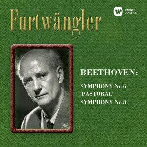 ベートーヴェン:交響曲第6番「田園」&第8番 [ ヴィルヘルム・フルトヴェングラー ]
