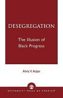Desegregation: The Illusion of Black Progress