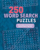 250 Word Search Puzzles: The Ultimate Collection of Puzzles for All Abilities