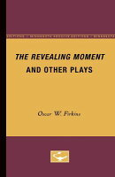The Revealing Moment and Other Plays