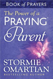 The Power of a Praying(r) Parent Book of Prayers POWER OF A PRAYING(R) PARENT B [ Stormie Omartian ]