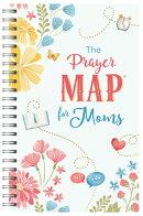 The Prayer Map(r) for Moms