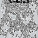 Wake Up, Best!2 (初回限定盤 CD+Blu-ray) [ Wake Up,Girls! ]