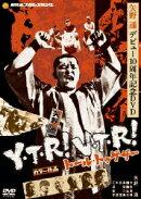矢野通デビュー10周年記念DVD Y・T・R!V・T・R!〜トール トゥギャザー〜