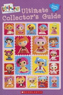 Lalaloopsy Ultimate Collector's Guide [With Sticker(s)]