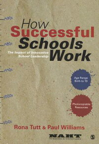HowSuccessfulSchoolsWork:TheImpactofInnovativeSchoolLeadership[RonaTutt]