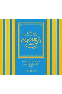 ラブライブ!サンシャイン!!AqoursCLUBCDSET2018GOLDEDITION[Aqours]