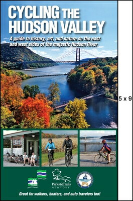 Cycling the Hudson Valley: A Guide to History, Art, and Nature on the East and West Sides of the Maj CYCLING THE HUDSON VALLEY (Parks & Trails New York) [ Parks & Trails New York ]