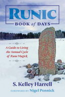 Runic Book of Days: A Guide to Living the Annual Cycle of Rune Magick