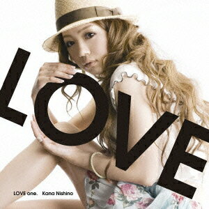 LOVE one. [ 西野カナ ]