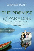 The Promise of Paradise: Utopian Communities in British Columbia