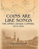 Coins Are Like Songs: The Upper Canada Coppers, 1815-1841