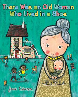 There Was an Old Woman Who Lived in a Shoe THERE WAS AN OLD WOMAN WHO LIV [ Jane Cabrera ]