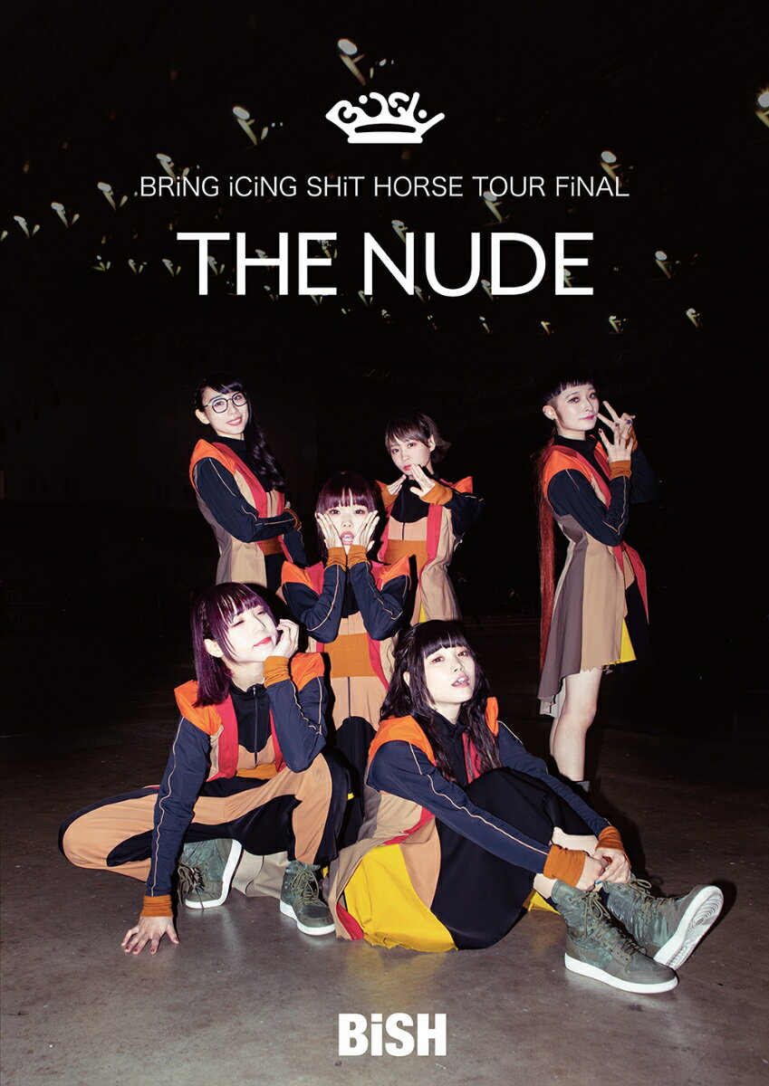 """BRiNG iCiNG SHiT HORSE TOUR FiNAL """"THE NUDE"""" [ BiSH ]"""