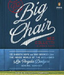 The Big Chair: The Smooth Hops and Bad Bounces from the Inside World of the Acclaimed Los Angeles Do