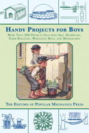 Handy Projects for Boys: More Than 200 Projects Including Skis, Hammocks, Paper Balloons, Wrestling