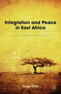 IntegrationandPeaceinEastAfrica:AHistoryoftheOromoNation