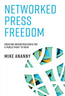 Networked Press Freedom: Creating Infrastructures for a Public Right to Hear