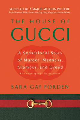 House of Gucci: A Sensational Story of Murder, Madness, Glamour, and Greed HOUSE OF GUCCI REV/E [ Sara G. Forden ]