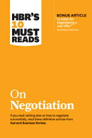 """Hbr's 10 Must Reads on Negotiation (with Bonus Article """"15 Rules for Negotiating a Job Offer"""" by Dee"""