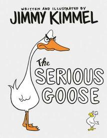 The Serious Goose SERIOUS GOOSE [ Jimmy Kimmel ]