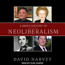 A Brief History of Neoliberalism BRIEF HIST OF NEOLIBERALISM M [ David Harvey ]