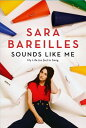 Sounds Like Me: My Life (So Far) in Song [ Sara Bareilles ]