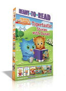 Tigertastic Stories with Daniel: Who Can? Daniel Can!; Daniel Will Pack a Snack; Trolley Ride!; Dani