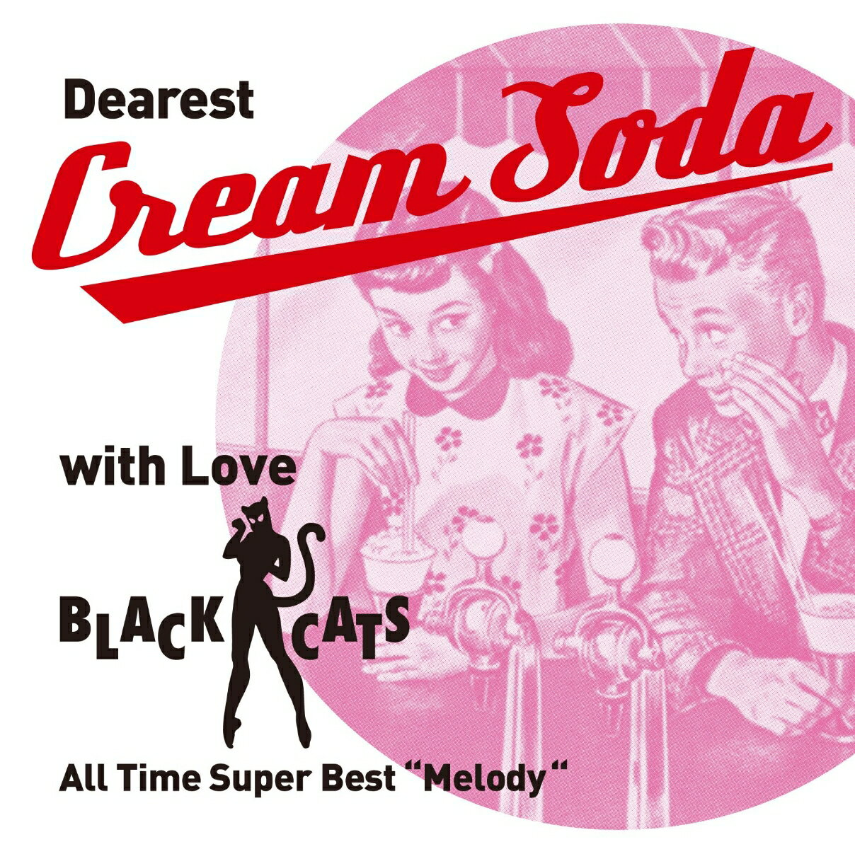 "〜 Dearest Cream Soda with love BLACK CATS 〜 All Time Super Best ""Melody"" [ BLACK CATS ]"
