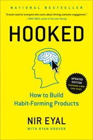 Hooked: How to Build Habit-Forming Products HOOKED [ Nir Eyal ]