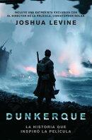 Dunkerque: La Historia Que Inspiro la Pelicula