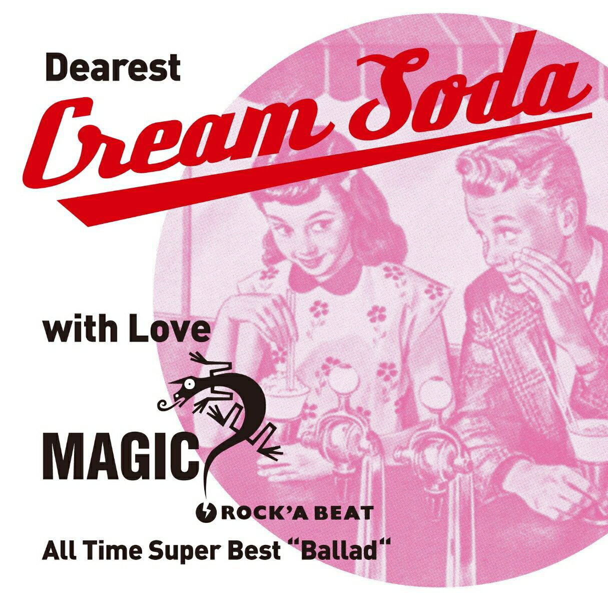 "〜 Dearest Cream Soda with love MAGIC 〜 All Time Super Best ""Ballad"" [ MAGIC ]"