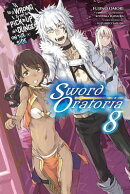 Is It Wrong to Try to Pick Up Girls in a Dungeon? on the Side: Sword Oratoria, Vol. 8 (Light Novel)